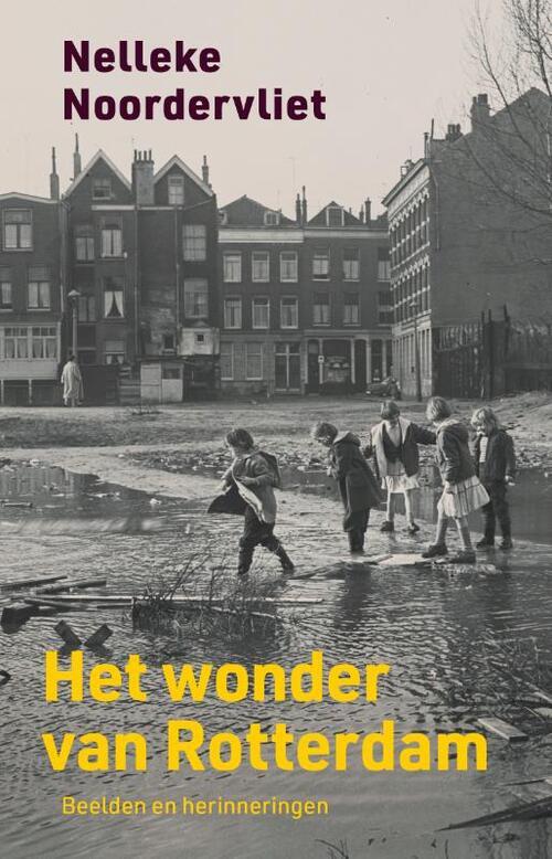 Nelleke Noordervliet - Het wonder van Rotterdam